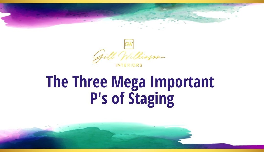 The 3 Mega Important P's of Staging